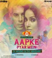 Aapke Pyar Mein (Remix) DVJ ABHISHEK x DJ ARVIND
