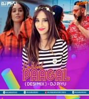 Badshah - Pagal ( Desi Mix ) - Dj Piyu Remix