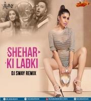 Shehar Ki Ladki (Remix) - DJ Sway