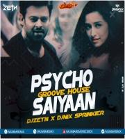 Psycho Saiyaan - Saaho ( Groove House ) - DJ ZETN x DJ NIX Sprinkler