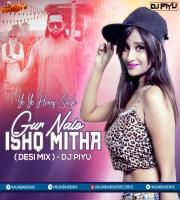 Yo Yo Honey Singh - Gur Nalo Ishq Mitha ( Punjabi Mix ) - Dj Piyu