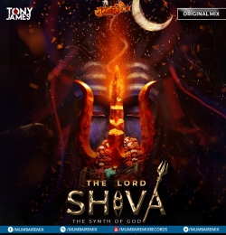 Lord Shiva ( The Synth Of God ) Tony James Original Mix