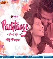 Pachtaoge Mashup (Arijit Singh) - Dj Pops