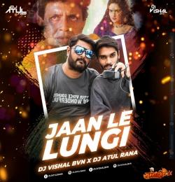 Jaan Le Lungi (Remix) Dj Atul Rana x Dj Vishal BVN