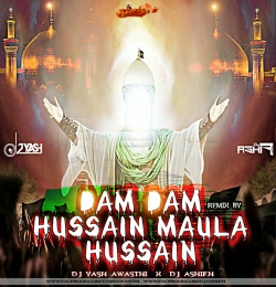 DAM DAM HUSSAN (MOHARAM SPECIAL) DJ ASHIF H DJ YASH