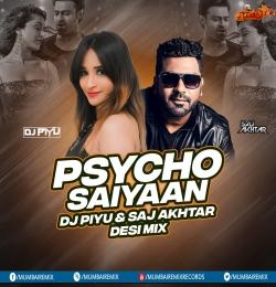 Psycho Saiyaan (Remix) - DJ Piyu  Saj Akhtar