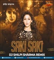 Saki Saki (Remix) - DJ Shilpi Sharma