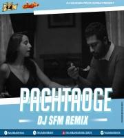 Pachtaoge ft Arijit Singh - DJ SAURABH FROM MUMBAI