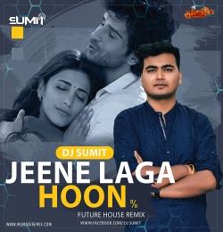 Jeene Laga Hoon Future House DJ Sumit