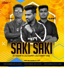 O Saki Saki (Remix) - DJ Ashif H x DJ Sumit x DJ Vinny VNS