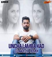 Uncha Lamba Kad (Remix) - DJ AADITYA
