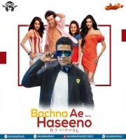 Bachna Ae Haseeno (Remix) - DJ Vishal