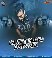 Kya Mujhe Pyaar Hai (Remix) - DJ Bose
