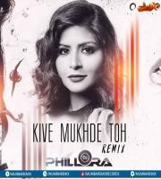 Kive Mukhde Toh (Remix - DJ Phillora