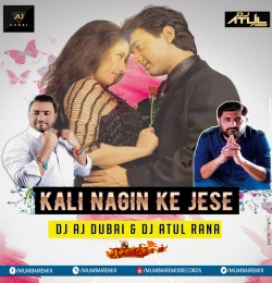 Kali Nagin Ke Jaisi (DownTempo DJ AJ Dubai x DJ ATUL  RANA- REMIX (hearthis.at