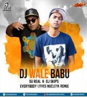 DJ Wale Babu (Everybody Loves Nucleya Remix) - Badshah & Aastha Gill - Su Real & DJ Skips