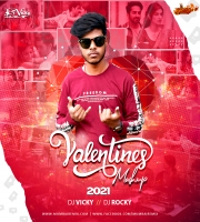 Valentines Mashup 2021 Dj Vicky x Dj Rocky