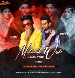 Mehendi Wale Haath Tere Remix Dj Yash x Dj Ashif.H