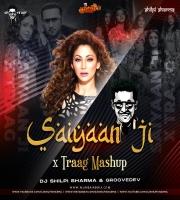 Saiyaan ji X Paapi - Dj Groovedev x DJ Shilpi Sharma