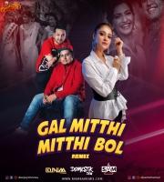 Gal Mithi Mithi Bol (Remix) - DJ Donnaa x Domestik Dew x Dj Sam