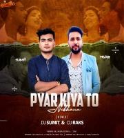 Pyar Kiya To Nibhana (Remix) - DJ Sumit x DJ Raks