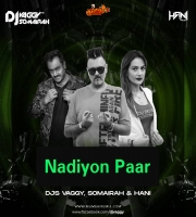 Nadiyon Paar (Let The Music Play) - DJ Vaggy x Dj Somairah x Dj Hani Dubai