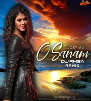 O Sanam (Remix) - Lucky Ali - DJ Rhea