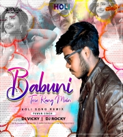 Babuni Tere Rang Mein (Holi Remix) DJ Vicky x DJ Rocky