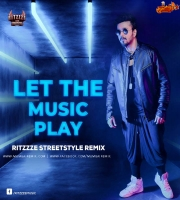 LET THE MUSIC PLAY REMIX RITZZZE STREETSTYLE