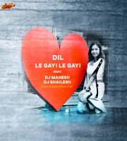 Dil Le Gayi Le Gayi (Remix) Dj Mahesh x Dj Shailesh Kolhapur