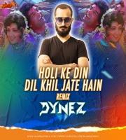 Holi Ke Din Dil Khil Jate Hain (Remix) - DYNEZ