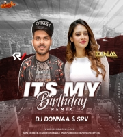 Its My Birthday Remix DJ DONNAA x DJ SRV