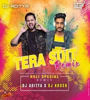 Tera Suit (Remix) DJ ADITYA x DJ Ku7X