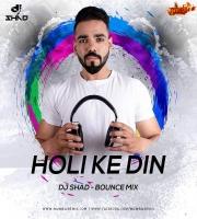 HOLI KE DIN (2021 BOUNCE MIX) - DJ SHAD INDIA