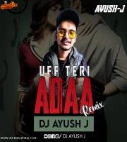 Uff Teri Ada (2021 Remix) DJ Ayush J