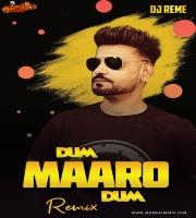 DUM MAARO DUM - DJ REME REMIX