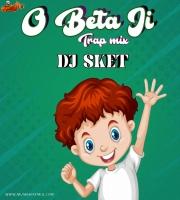 O Beta Ji (Remix) - DJ SKET