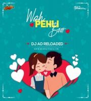 Woh Pehli Baar (Remix) - DJ AD Reloaded