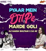 PYAR ME DIL PE Remix DJ HARSH BHUTANI x DJ AY