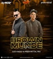 Brown Munde - DJs Vaggy x Prem Mittal Mix