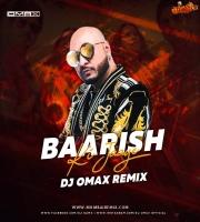Baarish Ki Jaaye - B Praak (Remix) DJ Omax