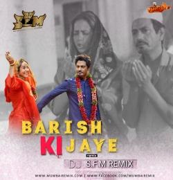 Baarish Ki Jaye - Dj SFM Remix