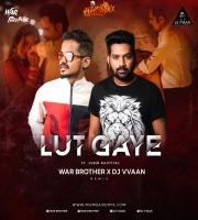 LUT GAYE - WAR BROTHER X DJ VVAAN REMIX