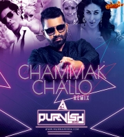 Chammak Challo - DJ PURVISH REMIX
