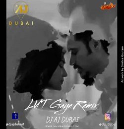 LUT GAYE - JUBIN NAUTIYAL - DJ AJ DUBAI