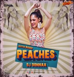 Justin Bieber - Peaches - (Remix) - DJ DONNAA