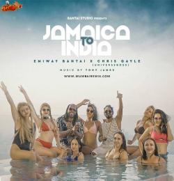 JAMAICA TO INDIA EMIWAY BANTAI X CHRIS GAYLE