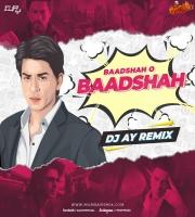 BAADSHAH O BAADSHAH Remix Dj AY