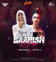 Baarish Ki Jaaye Remix DJ Baichun X DJ Kd Belle