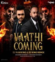 Vaathi Coming (Remix) Dj King x Dj Rawking